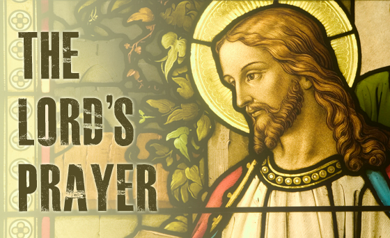 Grappling with the Lord's Prayer | Daniel Hill's Blog