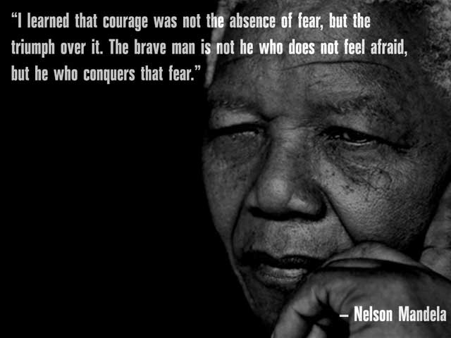 What I Learned About Faith And Courage From Nelson Mandela Daniel
