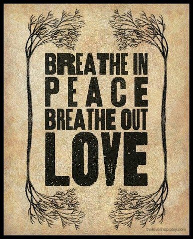 breathe out love